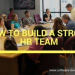 How To Build A Strong HR Team