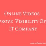 How Online Videos Can Help Improve Visibility Of An IT Company
