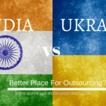 Ukraine Versus India: Which Is The Better Place For Outsourcing?